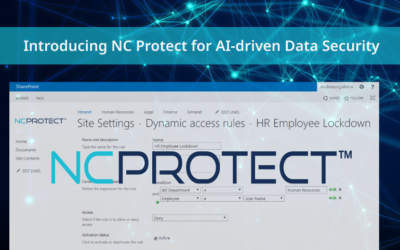 Introducing NC Protect for AI-driven Data Security on More Microsoft Collaboration Platforms