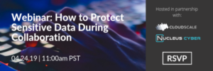 Webinar: How to Protect Sensitive Data During Collaboration