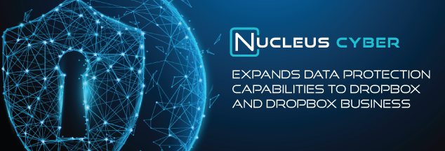 Nucleus Cyber Brings Data-centric Security Capabilities to Dropbox