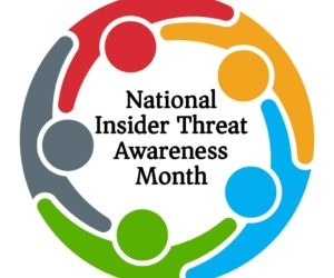 National Insider Threat Awareness Month – Resources for Detection and Prevention