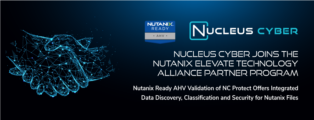 Nutanix Ready AHV Validation of NC Protect Offers Integrated Data Discovery, Classification and Security for Nutanix Files