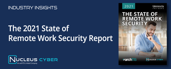 The Top Remote Work Security Threats Uncovered in New Report