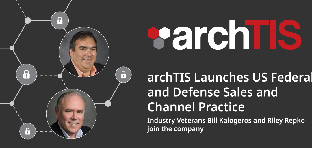 archTIS Launches US Federal and Defense Sales and Channel Practice